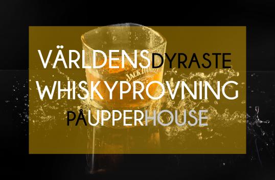 Världens dyraste whiskyprovning på Upper House