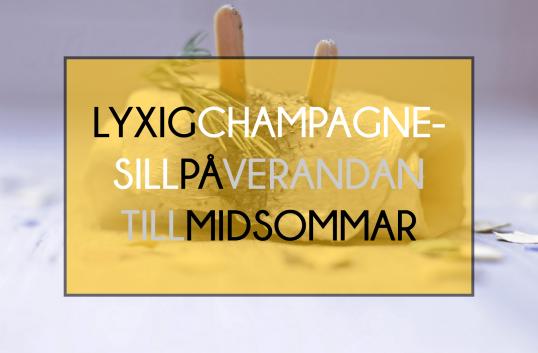 Lyxig champagnesill på Verandan till midsommar