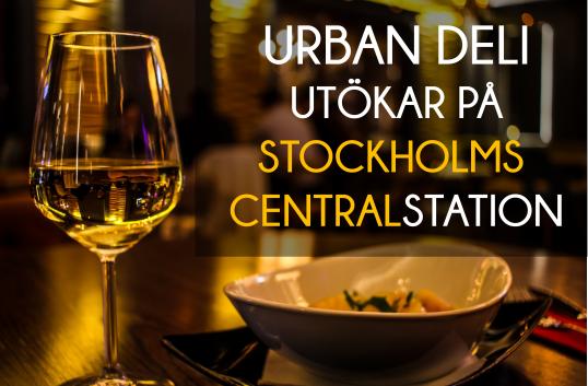 Urban Deli utökar på Stockholms Centralstation med restaurang och bar